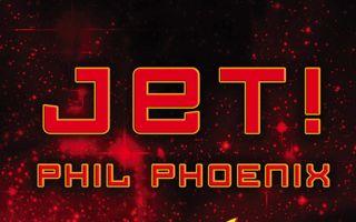 JET! - A sci-fi novel by Phil Phoenix